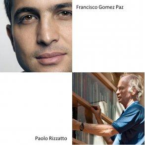 FRANCISCO GOMEZ PAZ & PAOLO RIZZATTO